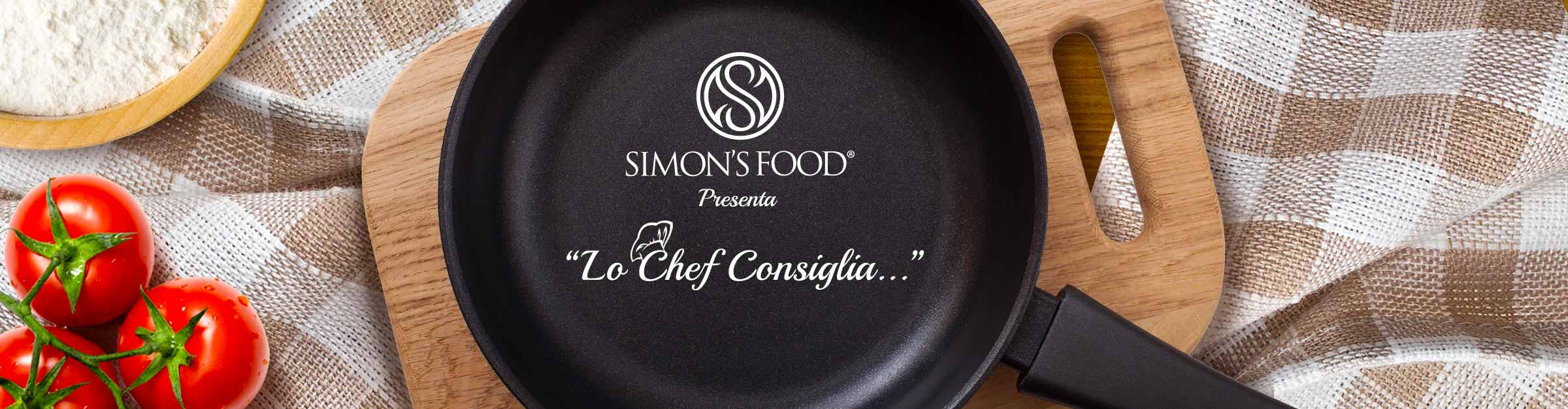 Lo Chef Consiglia, video ricette - Simon Italian Food
