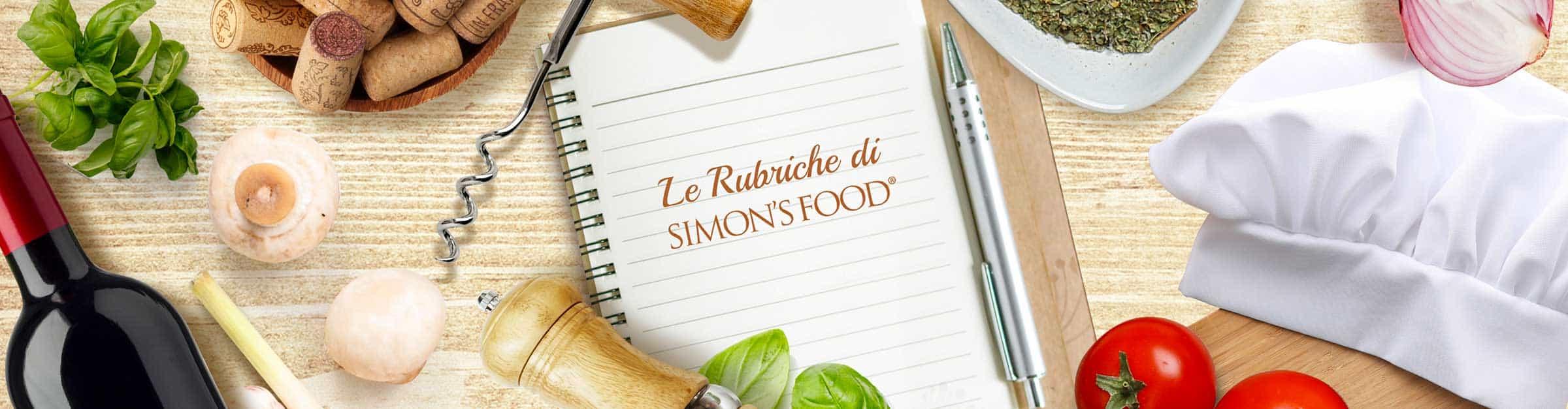 Le rubriche di Simon Italian Food