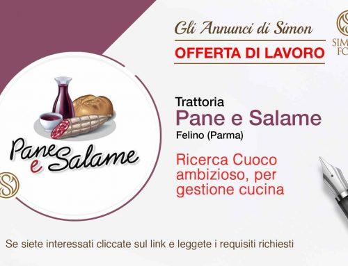Cercasi Cuoco per Trattoria Pane e Salame a Felino (Parma)
