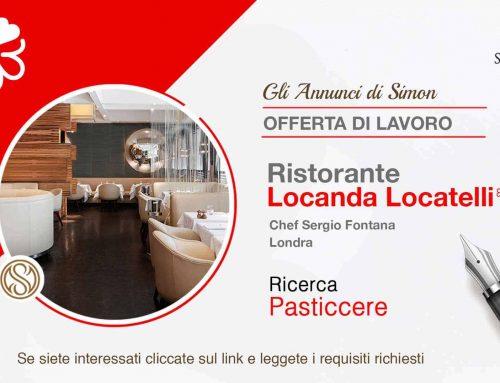 Cercasi Pasticcere per Locanda Locatelli 1 Stella Michelin – Londra