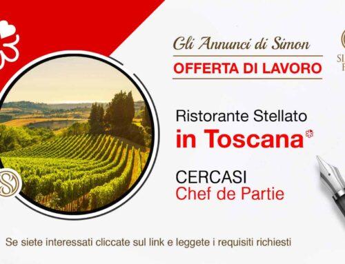 Cercasi Chef de Partie per Ristorante Stellato in Toscana