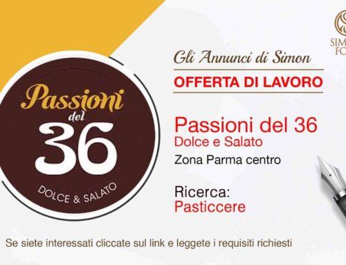 Cercasi Pasticcere per locale Passioni del 36 nel centro di Parma