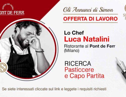 Cercasi Pasticcere e chef di partita per Ristorante Al Pont de Ferr a Milano