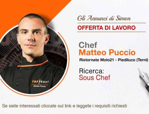 """Lo Chef Matteo Puccio ricerca un Sous Chef per Ristorante """"Molo 21""""a Piediluco (Terni)"""