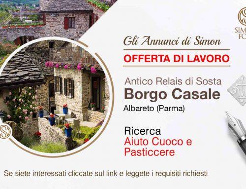Cercasi Aiuto Cuoco e Pasticcere per Relais Borgo Casale (Albareto, Parma)