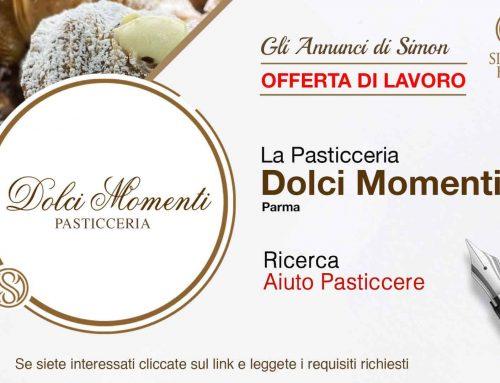 Cercasi Aiuto Pasticcere per Pasticceria Dolci Momenti (Parma)