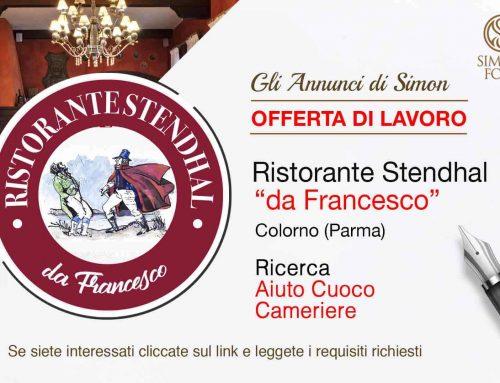 Cercasi Personale per Ristorante Stendhal da Francesco (Colorno – Parma)